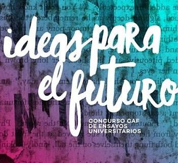 El-1-de-octubre-CAF-anunciara-a-ganadores-del-concurso-de-ensayos--Ideas-para-el-Futuro-